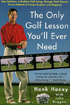 The Only Golf Lesson You Will Ever Need by Hank Haney and John Huggan